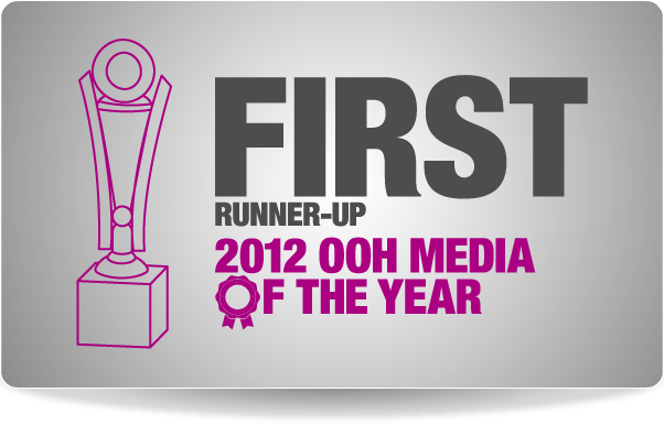 FIRST RUNNER-UP 2012 OOH MEDIA OF THE YEAR